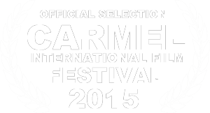 official selection: Carmel International Film Festival